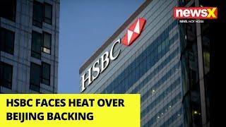 HSBC Faces Heat Over Beijing Backing | NewsX - NEWSXLIVE