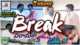 BREAK విరామం || Latest Telugu Short Film Teaser || 2020 || Directed By SUBBU.R || DSB Films - YOUTUBE
