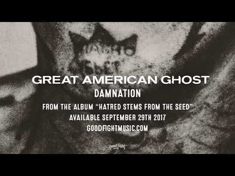 Great American Ghost | Damnation | Hatred Stems From The Seed