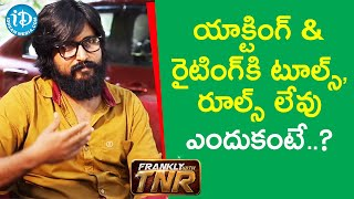 There are no tools backslashu0026 rules for acting backslashu0026 writing - Director Bandi Saroj Kumar | Frankly with TNR - IDREAMMOVIES