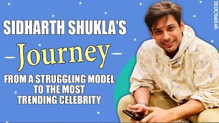 From being a struggling model to one of the most trending celebrity | Sidharth Shukla's journey | - TELLYCHAKKAR