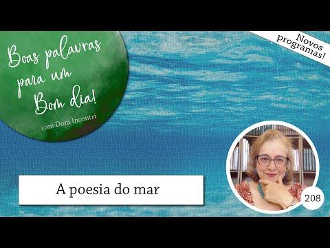 Boas palavras para um bom dia, com Dora Incontri! (208) - A poesia do mar
