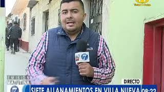 Siete allanamientos contra extorsionistas en Villa Nueva