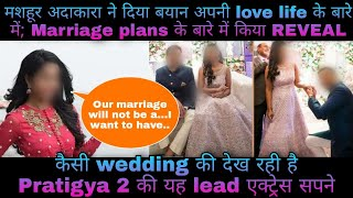 Pratigya 2 ki yeh lead adakara ne kiya REVEAL unke marriage plans; kab karne walli hai shaadi - TELLYCHAKKAR