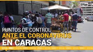 Puntos de control ante el coronavirus, marcaron segundo día de cuarentena en Caracas