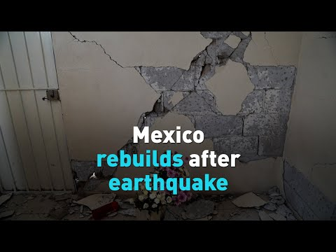 Mexico rebuilds after earthquake