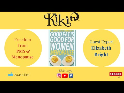 Good Fat is Good For Women: Menopause - Podcast with Elizabeth Bright