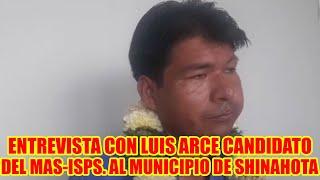 LUIS ARCE CANDIDATO DEL MAS-IPSP. A LA ALCALDÍA DEL MUNICIPIO DE SHINAHOTA..