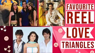 Here are the top favourite 'REEL' life love triangles that we miss watching | Checkout |TellyChakkar - TELLYCHAKKAR