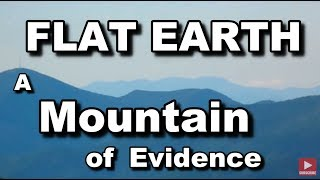 A Mountain of Evidence (Flat Earth)