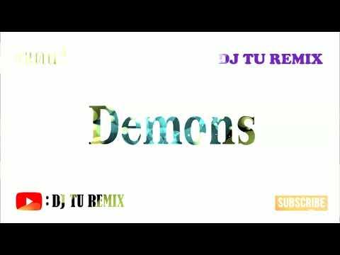 Demons-#เพลงแดนซ์-#เบสหนัก-[Dj