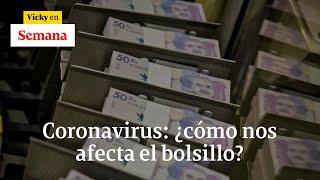 Pandemia de coronavirus en Colombia golpea el dólar y genera emergencia sanitaria | Vicky en Semana