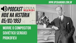 Hoje na História: Morre o compositor soviético Serguei Prokofiev (05/03/1953)