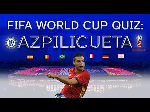 FIFA World Cup 2018 Quiz: Chelsea's Azpi takes the challenge...