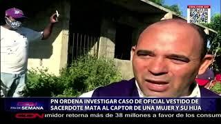 PN ordena investigar caso de oficial vestido de sacerdote mata al captor de una mujer y su hija