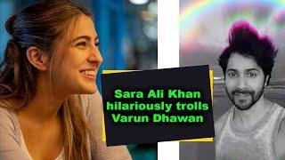 Sara Ali Khan hilariously trolls Varun Dhawan - IANSINDIA