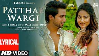 Patthar Wargi Lyrical | Hina Khan | Tanmay Ssingh | B Praak | Jaani | Ranvir | T-Series - TSERIES