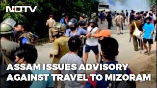 Days After Border Violence, Assam Advises People Not To Travel To Mizoram - NDTV
