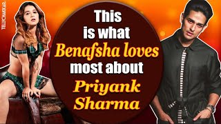 Benafsha Soonawalla shares what she loves most about boyfriend Priyank Sharma I TellhyChakkar - TELLYCHAKKAR