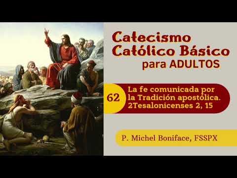 62 La fe comunicada por la Tradicion apostolica