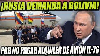 Rusia demanda a Bolivia por no pagar el Alquiler del Avión Ilyushin