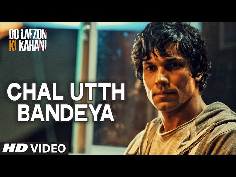 Chal Utth Bandeya Video Song | DO LAFZON KI KAHANI | Randeep Hooda, Kajal Aggarwal