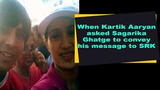 When Kartik Aaryan asked Sagarika Ghatge to convey his message to SRK - BOLLYWOODCOUNTRY