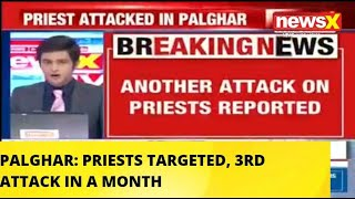 PALGHAR: PRIESTS TARGETED, 3RD ATTACK IN A MONTH |NewsX - NEWSXLIVE