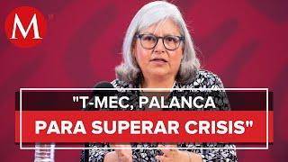 Gobierno prevé que T-MEC sacará adelante a México de los efectos del coronavirus