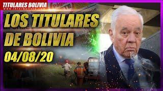 ???? LOS TITULARES DE BOLIVIA ???????? 4 DE AGOSTO 2020 [ NOTICIAS DE BOLIVIA ] ????