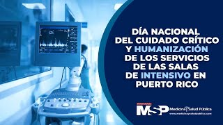 Día Nacional Cuidado Crítico y humanización de servicios de las salas de intensivo en Puerto Rico