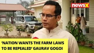 'Nation Wants The Farm Laws To Be Repealed'   Congress MP Gaurav Gogoi on NewsX   NewsX - NEWSXLIVE