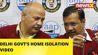 DELHI GOVT'S HOME ISOLATION VIDEO | #CovidHomeCare | NewsX - NEWSXLIVE