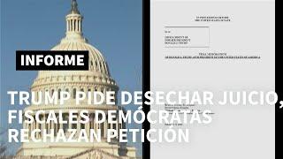 Defensa de Trump pide desestimar juicio y fiscales demócratas rechazan petición | AFP