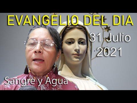 Evangelio Del Dia de Hoy - Sabado 31 Julio 2021- Sangre y Agua