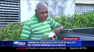 Ambientalistas respaldan plan de rescate del Parque Nacional Valle Nuevo