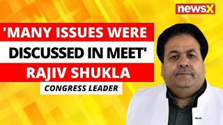 'Many Issues Were Discussed In Meet' | Cong Leader Rajiv Shukla Exclusive On NewsX | NewsX - NEWSXLIVE