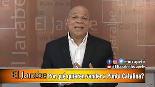 Por que quieren vender a Punta Catalina El Jarabe Seg-2 09-01-20
