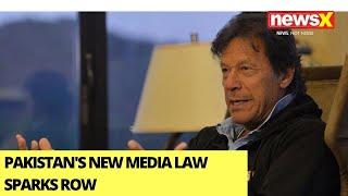 Pakistan's New Media Law Sparks Row   Oppn, Rights Bodies Condemn Ordinance   NewsX - NEWSXLIVE