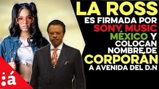 La Ross María es firmada por Sony Music México y Colocan nombre de Corporán a avenida del DN