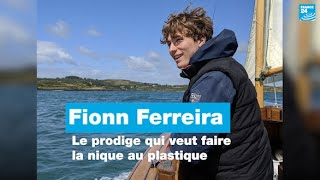 Fionn Ferreira : le prodige qui veut faire la nique au plastique