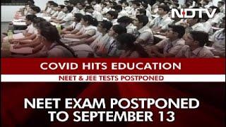 NEET, JEE Main Exams Postponed, To Be Held In September Now - NDTV