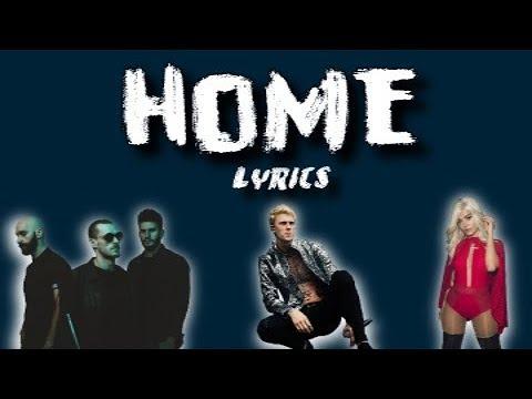 Machine Gun Kelly, X Ambassadors, & Bebe Rexha - Home (with LYRICS)