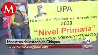 Maestros de Chiapas protestan en Palacio Nacional