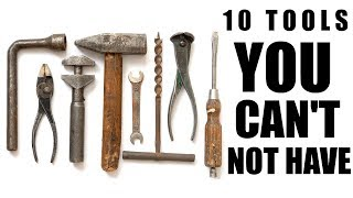 10 Tools You Can't Not Have