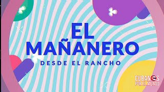 El Mañanero, Desde el Rancho de Otaola (miércoles 17 de febrero del 2021)