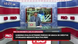 Economista Adrianzén: EVALÚAN EXTENDER PERÍODO DE GRACIA DE CRÉDITOS OTORGADOS POR REACTIVA PERÚ