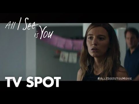 All I See Is You | Do You Know | In Theaters October 27