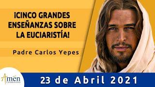 Evangelio De Hoy Viernes 23 Abril 2021 l Padre Carlos Yepes