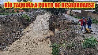 RÍO TAQUIÑA EN TIQUIPAYA A PUNTO DE D3SBORSE LA POBLACIÓN PID3 4YUDA A LAS AUTORID4DES..